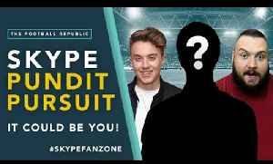 Want To Be On The Football Republic?! | Skype Pundit Pursuit [Video]