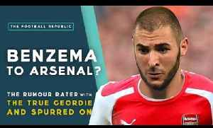 Benzema to Arsenal? | THE RUMOUR RATER with True Geordie & Spurred On! [Video]
