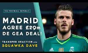 De Gea to Real Madrid move COLLAPSES?! | Transfer Reaction with Squawka Dave! [Video]