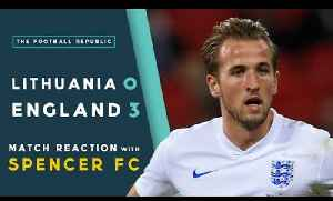 LITHUANIA 0 - 3 ENGLAND | MATCH REACTION with SPENCER FC! [Video]