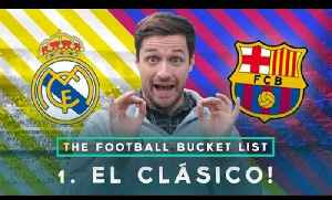 REAL MADRID vs BARCELONA: El Clasico!   THE FOOTBALL BUCKET LIST #1 with Spencer FC [Video]