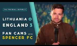 LITHUANIA 0 - 3 ENGLAND | FAN CAMS with SPENCER FC! [Video]