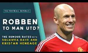 Arjen Robben to Manchester United? | THE RUMOUR RATER [Video]