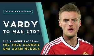 Jamie Vardy To Manchester United?   THE RUMOUR RATER with True Geordie and FullTimeDEVILS! [Video]