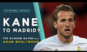 Harry Kane to Real Madrid? | THE RUMOUR RATER DAILY! [Video]