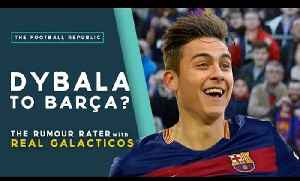 Dybala to Barcelona? | RUMOUR RATER DAILY! [Video]