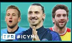 King Zlatan's farewell, Spursy Spurs and Will Grigg's on FIRE! | #ICYMI [Video]