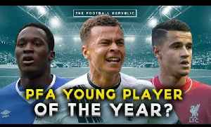 Who should win the PFA Young Player of the Year? | THE BIG DEBATE [Video]