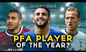 Who should win the PFA Player of the Year? | THE BIG DEBATE [Video]