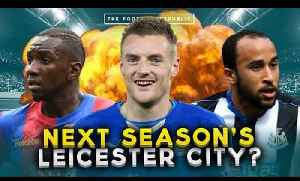 Which Premier League team could 'DO A LEICESTER' next season?! | TRUE GEORDIE vs PALACE FAN TV! [Video]