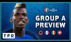 EURO 2016 Group A Preview! | Albania, France, Romania, Switzerland [Video]