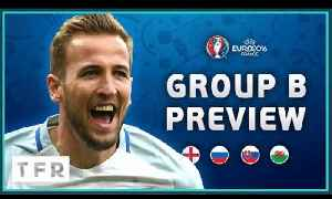 EURO 2016 Group B Preview! | England, Russia, Slovakia, Wales! [Video]