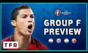 EURO 2016 Group F Preview! | Portugal, Iceland, Austria, Hungary! [Video]