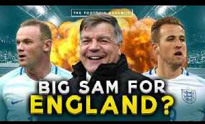 Is Big Sam the right man for England? | FULL TIME DEVILS v CHELSEA FANS CHANNEL! [Video]