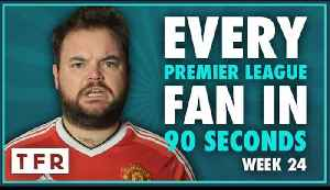 HOW THE BLOODY HELL ARE WE STILL SIXTH?! | EVERY PREMIER LEAGUE FAN IN 90 SECONDS [Video]