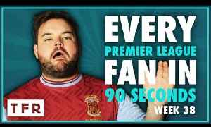 IT'S HAPPENED AGAIN.... YOU SLAAAAAAGS!!! | EVERY PREMIER LEAGUE FAN IN 90 SECONDS [Video]