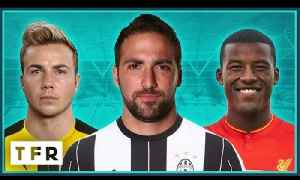 DONE DEALS RATED! Higuain to Juventus, Götze to BVB, Wijnaldum to Liverpool!   THE RUMOUR RATER [Video]