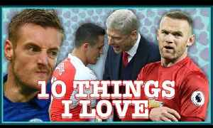 Top 10 Things I ❤ About Football | Feat. Rooney's Mini-Break, Wenger dissing Sanchez, Man Utd blow! [Video]