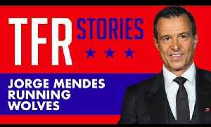 Who Is REALLY Running WOLVES? | Jorge MENDES Documentary | TFR Stories [Video]