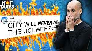 """Manchester City Will NEVER Win The Champions League With Pep Guardiola' 
