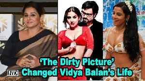 'The Dirty Picture' Changed Vidya Balan's Life Forever [Video]