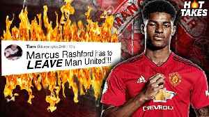 """""""Marcus Rashford Should LEAVE Manchester United Because…"""" 