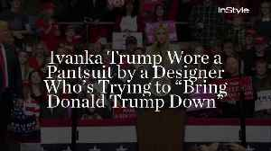 Ivanka Trump Wore a Pantsuit by a Designer Who's Trying to
