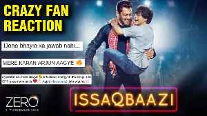 Fans CRAZY REACTION To Shah Rukh Khan And Salman Khan's Song Issaqbaazi From Zero [Video]