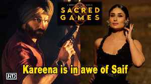 Kareena Kapoor is in awe of Saif's 'SACRED GAMES' [Video]