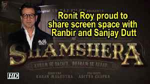 Ronit Roy proud to share screen space with Ranbir and Sanjay Dutt [Video]