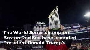 World Series Champion Boston Red Sox Respond To Trump's White House Invitation 'We've Accepted' [Video]