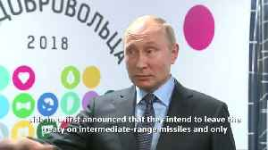 Putin says Russia will be forced to respond if U.S. exits arms treaty [Video]
