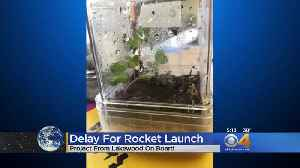 Launch Delayed To ISS, Lakewood High Experiment On Board [Video]