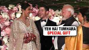 This Is What Prime Minister Narendra Modi GIFTED Priyanka Chopra Nick Jonas For Their Wedding [Video]
