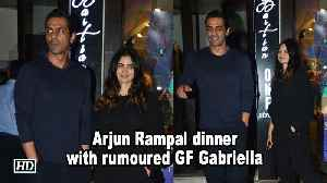 Arjun Rampal dinner date with rumoured girlfriend Gabriella [Video]