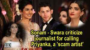 Bollywood criticize journalist for calling Priyanka, a 'scam artist' [Video]