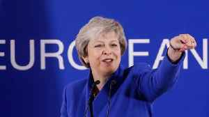 UK PM May Scrambling For Votes [Video]
