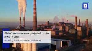 2018 Global Carbon Emissions Reach Record High [Video]