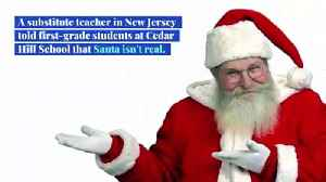 Teacher Not Allowed to Return to School After Telling Kids Santa Isn't Real [Video]