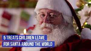 What Special Treats That Children Leave Santa Around The World [Video]
