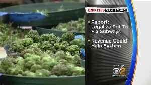 Legal Pot Could Be Secret To Fixing Subways, Report Says [Video]