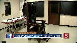 David Earl Miller to be executed by electric chair [Video]