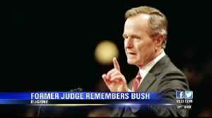 Former U.S. District Judge remembers late President Bush [Video]