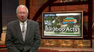 Editorial: Baraboo Acts [Video]
