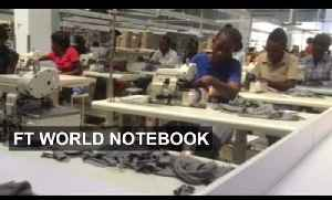 Designs on kickstarting industry in Rwanda | FT World Notebook [Video]
