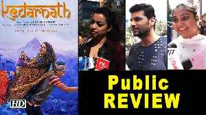 Public REVIEW KEDARNATH | Sara ali khan Steals the show | Sushant Singh Rajput [Video]