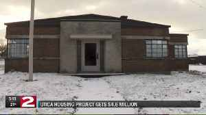 Utica housing project getting $4.6M from the state [Video]