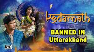 Uttarakhand BANS Sushant- Sara's KEDARNATH [Video]