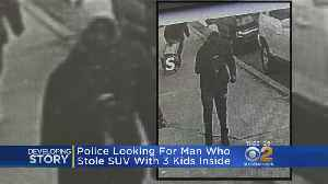NYPD Looking For Man Who Stole SUV With 3 Kids Inside [Video]