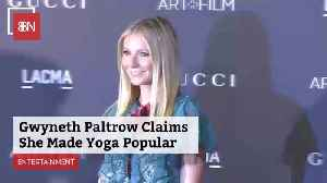 Did Gwyneth Paltrow Invent Yoga Like Al Gore Invented The Internet [Video]